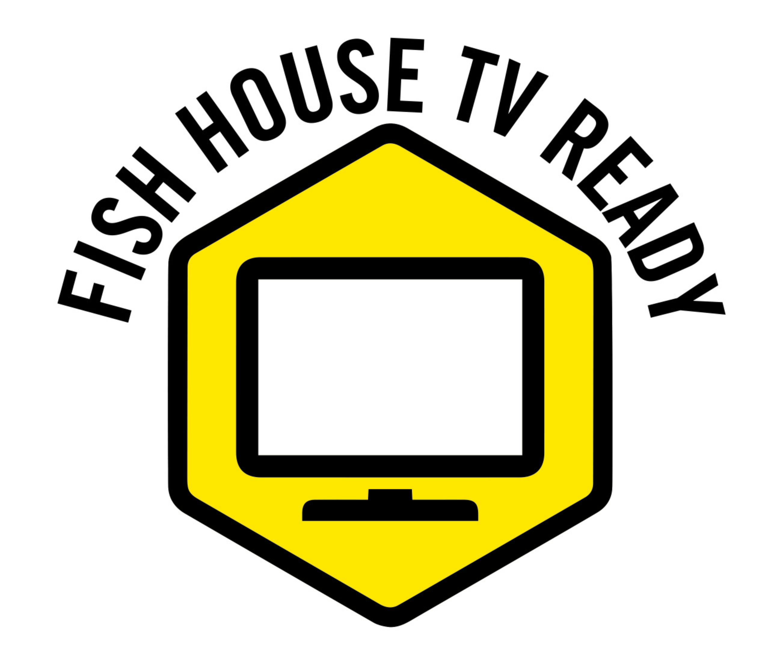 Fish House TV Ready